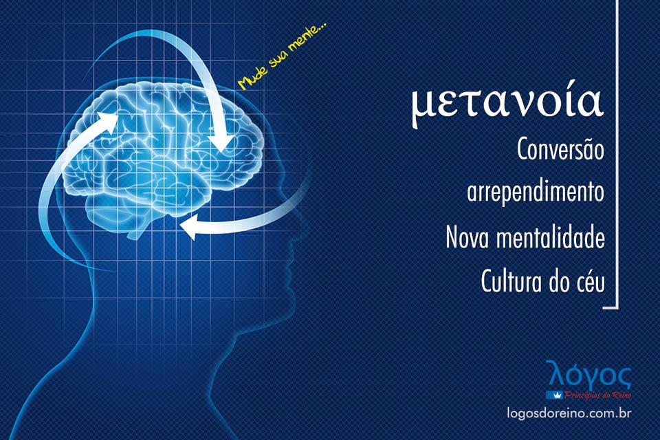 o que é metanoia - logos princípios do reino